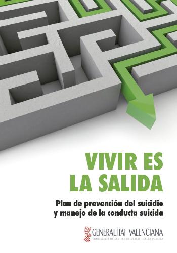Vivir es la salida. Plan de prevención del suicidio y manejo de la conducta suicida